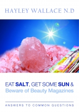 Eat Salt, Get Some Sun and Beware of Beauty Magazines - E-book